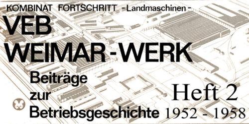 1988 - VEB Weimar-Werk <br>Beiträge zur Betriebsgeschichte - Teil 2