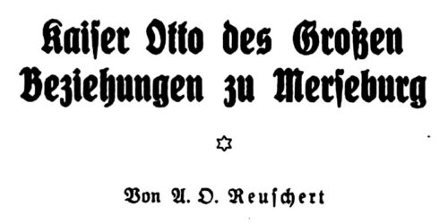 1925 (ca.) - Kaiser Otto des Großen Beziehungen zu Merseburg