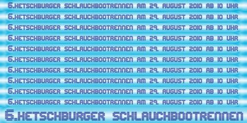 6. Hetschburger Schlauchbootrennen<br>am 29. 08. 2010