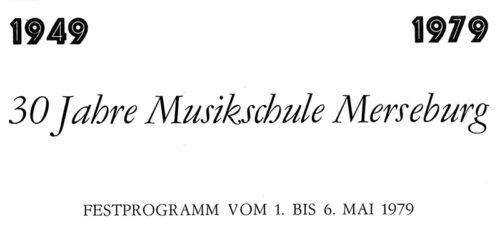 1949 bis 1979 - 30 Jahre Musikschule Merseburg