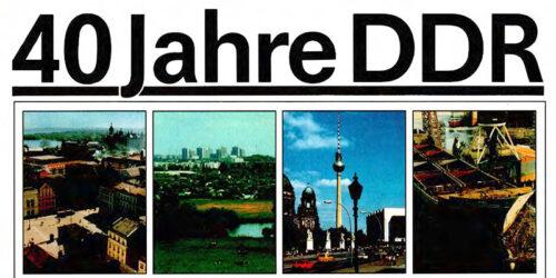 1989 - 40 Jahre DDR