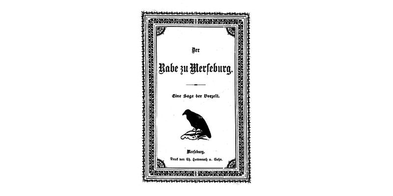 Der Rabe zu Merseburg - Eine Sage der Vorzeit